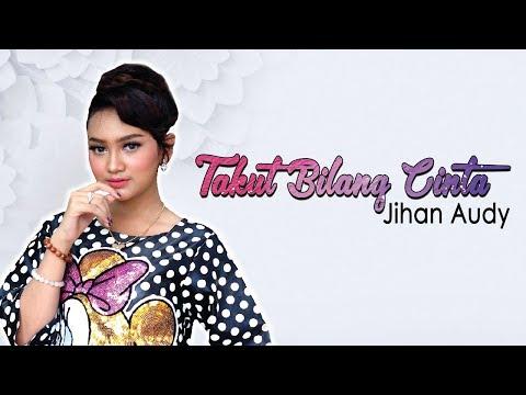 Jihan Audy - Takut Bilang Cinta (Official Music Video)