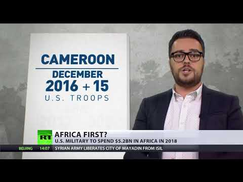 Africa First; U.S. Military To Spend $5.2 Billion In The Continent In 2018