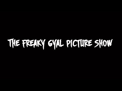 The Freaky Gyal Picture Show - Teaser officiel Stage