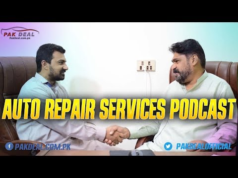 Best Auto Repair Services Podcast in Pakistan – Car Repair Tips & Tricks