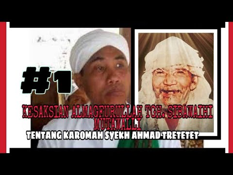 #1 Pengajian oleh TGH. Sibawaihi Mutalli tentang karomah yg dimiliki oleh Syekh Ahmad Tretetet