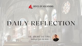 Daily reflection with Fr. André de Lima - Monday, July 26, 2021