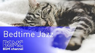 Bedtime Jazz: Smooth Sleep Jazz - Relaxing Background Chill Out Music for Sleep, Work, Study