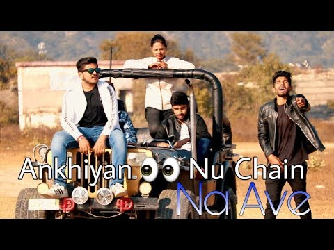 Akhiyan Nu Chain Na Ave New SONG 2018 ||HD Series |Dedicate to True Lover|