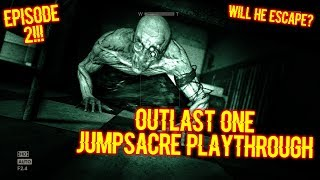 OUTLAST ONE - EPISODE #2 WILL HE MAKE IT?! - JUMPSCARE PLAYTHROUGH!