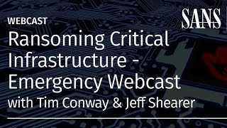 Ransoming Critical Infrastructure: Ransomware Attack on Colonial Pipeline - SANS Emergency Webcast