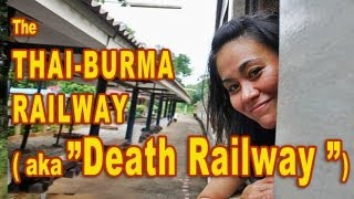 Riding the Thai Burma Railway ( Death Railway ), Thailand