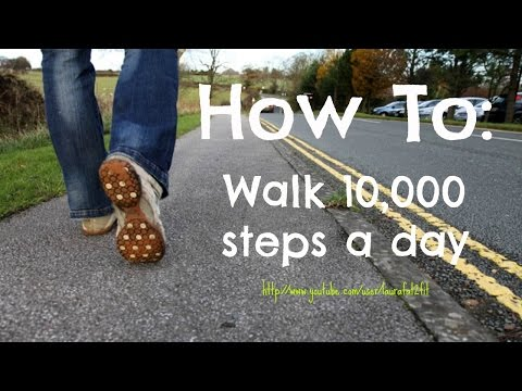 How To: Walk 10,000 steps a day!