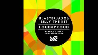 Blasterjaxx & Billy The Kit & Bob Sinclar - Loud & Proud Love Generation (SandPokers MashUp)