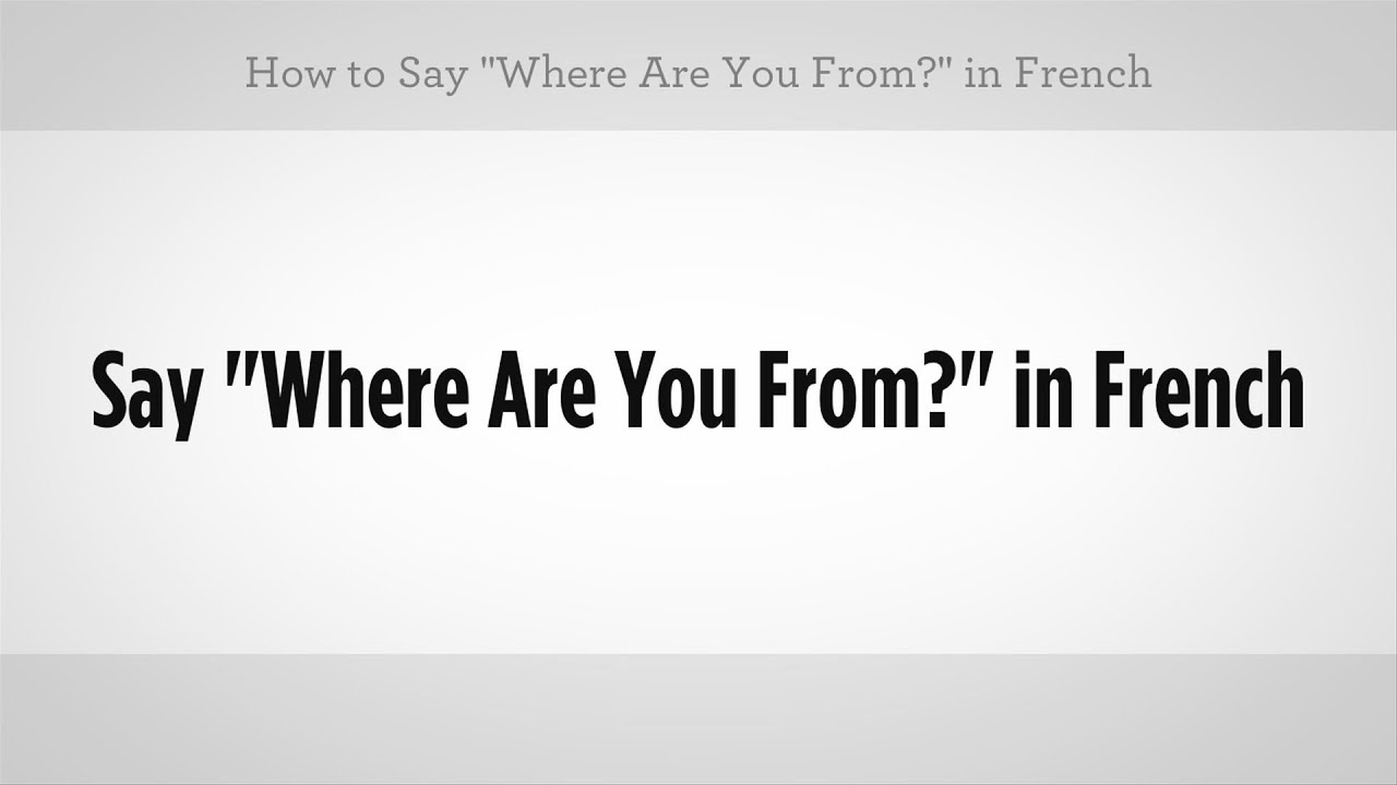 how to say hey how are you in french