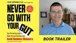 "Book Trailer: ""Never Go With Your Gut"""