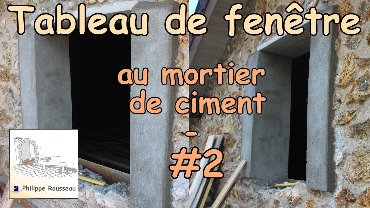 Faire un tableau de fen tre au mortier de ciment 2 youtube for Maconnerie fenetre