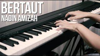 BERTAUT - NADIN AMIZAH Piano Cover видео