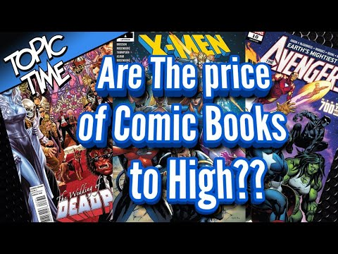 Topic Time: Are the prices of Comic Books too High?