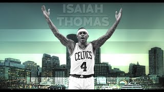 Isaiah Thomas Boston Celtics Highlight Mix -