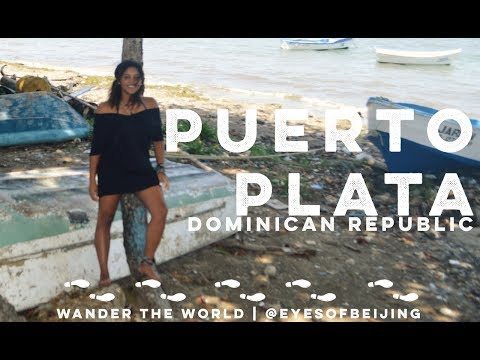 Travel VLOG: A Day in PUERTO PLATA, Dominican Republic 2017 | Wander the World
