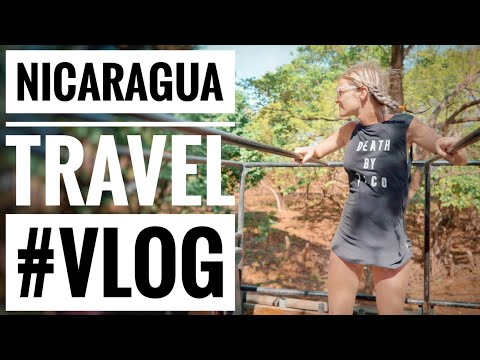 Nicaragua Travel Vlog | A 2018 Travel Video to San Juan Del Sur, Nicaragua