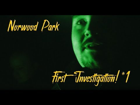 #1 Norwood Park | First Paranormal Investigation!