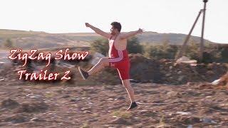 ZigZag Show - Trailer 2