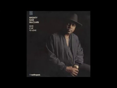 Mighty Sam McClain Don't Turn Back Now