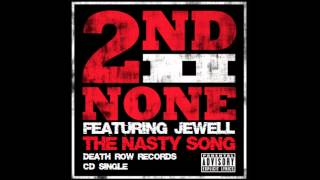2nd II None - I Can Tell (The Nasty Song) [feat. Jewell] [EXPLiCiT] YouTube Videos
