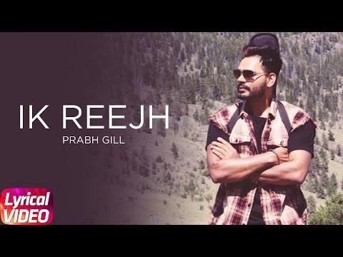 Ik Reejh (Lyrical Video) | Prabh Gill | Desi Routz | Latest Lyrical Video 2018 | Speed Records