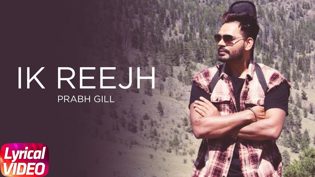 ik-reejh-lyrical-video-prabh-gill-desi-routz-latest-lyrical-video-2018-speed-records