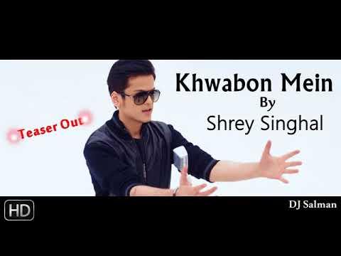 Khwabon Mein By #Shrey_Singhal