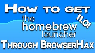 Installing Homebrew Using BrowserHax: Simple Tutorial! 11.0!