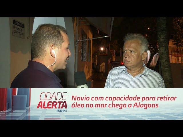 Navio com capacidade para retirar óleo no mar chega a Alagoas