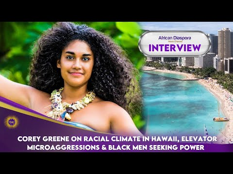 Corey Greene On Racial Climate In Hawaii, Elevator Microaggressions & Black Men Seeking Power