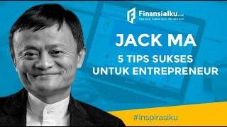 5 Tips Sukses ala Jack Ma untuk Para Entrepreneur Bisnis Online, Usaha Rumahan dan Usaha Sampingan