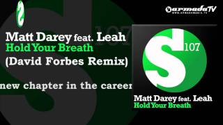 Matt Darey feat. Leah - Hold Your Breath (David Forbes Remix)