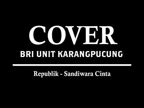 UNIT KARANGPUCUNG - COVER (SANDIWARA CINTA - REPUBLIK)