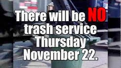 Trash pickup and recycling center Thanksgiving schedule