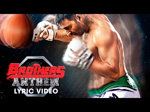 Brothers Anthem Lyric Video - Brothers   Akshay Kumar   Sidharth Malhotra