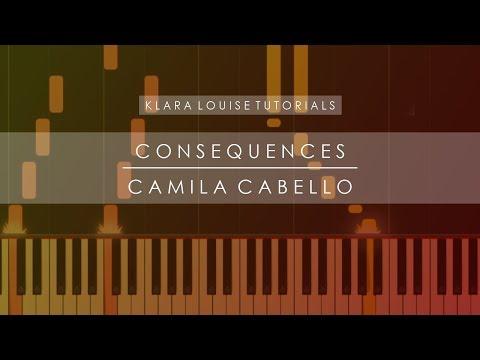 CONSEQUENCES   Camila Cabello Piano Tutorial