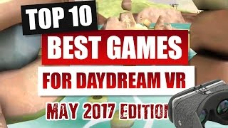 The Top 10 Best Daydream Games - Edition May 2017 - Absolute Essential Games for Daydream VR