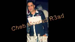 cheb Mourad r3ad ~2015~ khad3etni par confiance