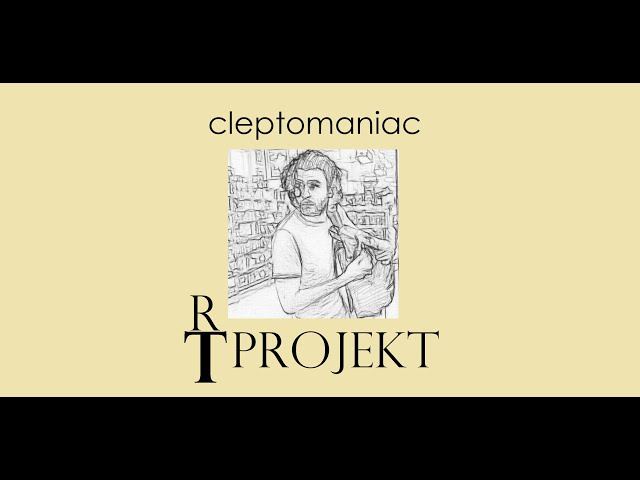 Rt-projekt -  Cleptomaniac