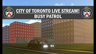 LIVE! | ROBLOX | City of Toronto | BUSY PATROL