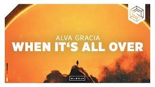 Alva Gracia - When It's All Over