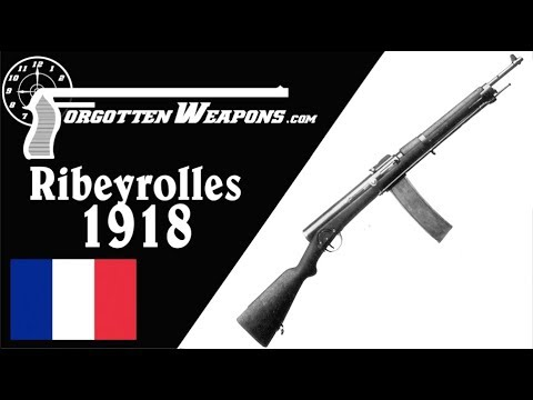 Ribeyrolles 1918 - France's First Assault Rifle or a Failed Prototype?