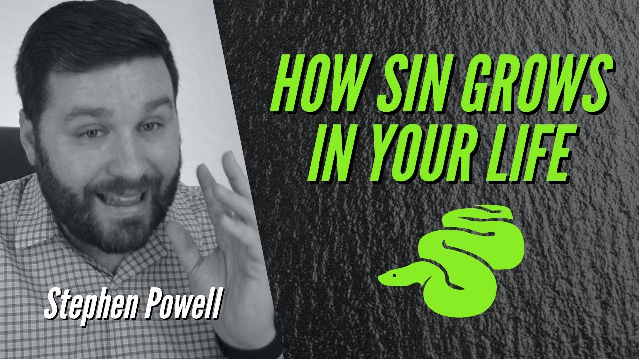 HOW SIN GROWS IN YOUR LIFE