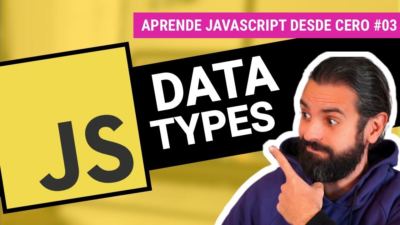 TIPOS DE DATOS en JAVASCRIPT   Curso de Programación con JavaScript desde cero