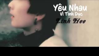 Linh Hee   Yêu Nhau Vì Tình Dục 1 Hour Lyrics Kara   Official Audio MP3