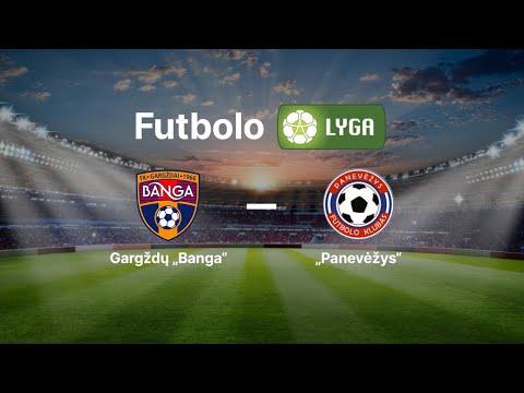 """Lietuvos Futbolo A Lyga: Gargždų """"Banga"""" — FK """"Panevėžys"""""""