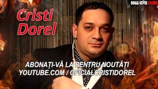 CRISTI DOREL - SI PRIN APA SI PRIN FOC ( OFFICIAL TRACK ) 2013
