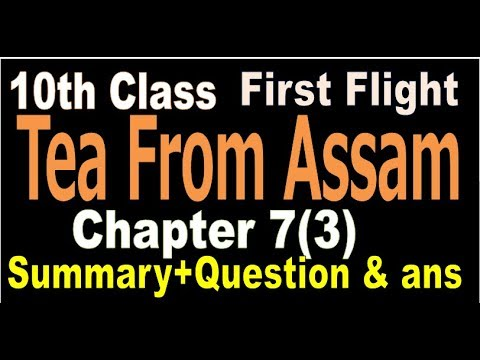 10th class first first flight chapter 7 tea from Assam In hindi  (summary+imp question and answer