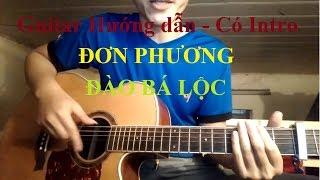 (Guitar Hướng dẫn) Đơn Phương | Đào Bá Lộc| Guitar Hướng Dẫn| Có tab intro